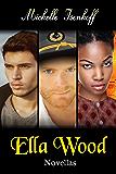 Ella Wood Novellas: Boxed Set