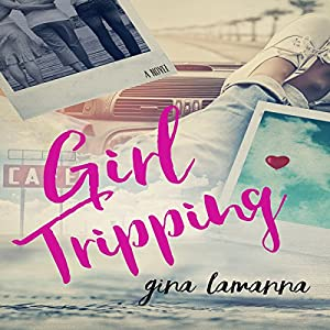 Girl Tripping Audiobook