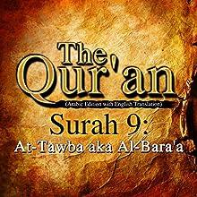 The Qur'an (Arabic Edition with English Translation): Surah 9 - At-Tawba aka Al-Bara'a Audiobook by  One Media iP LTD Narrated by A Haleem