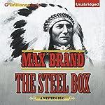 The Steel Box   Max Brand
