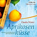 Aprikosenküsse Audiobook by Claudia Winter Narrated by Steffen Groth, Tanja Fornaro