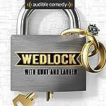 Wedlock with Kurt and Lauren |  Audible Comedy