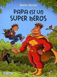 """Afficher """"Papa est un super héros"""""""
