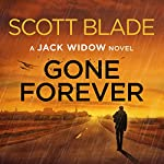 Gone Forever: A Jack Widow Novel, Book 1 | Scott Blade
