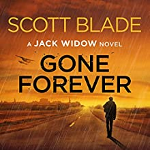Gone Forever: A Jack Widow Novel, Book 1 Audiobook by Scott Blade Narrated by Alan Philip Ormond