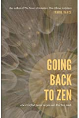 Going Back to Zen: Where to Find Peace So You Can Live Like Mad Paperback