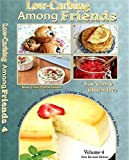 img - for Low Carb-ing Among Friends Cookbooks: 100% Gluten-free, Low-carb, Atkins, Wheat-free, Sugar-Free, Recipes, Low-Carb Diet, Cookbook Vol-4 by Best selling author Jennifer Eloff (2015-12-24) book / textbook / text book