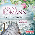 Die Sturmrose Audiobook by Corina Bomann Narrated by Elena Wilms