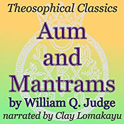 Aum and Mantrams: Theosophical Classics