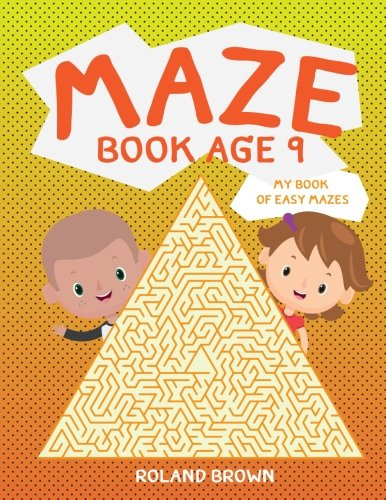 Download Maze book age 9: My Book of Easy Mazes (Kids maze book) (Volume 3) ebook
