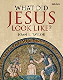 #10: What Did Jesus Look Like?