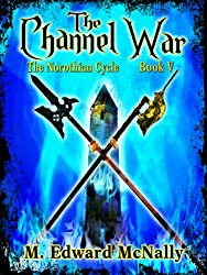 The Channel War (The Norothian Cycle Book 5)