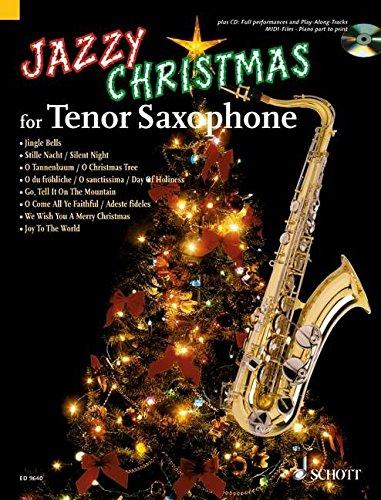 Jazzy Christmas for Tenor Saxophone: plus CD: Band Playbacks - MIDI-Files - Klavierstimme zum Ausdrucken. Tenor-Saxophon; Klavier ad lib.. Ausgabe mit CD.