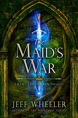 The Maid's War (a Kingfountain prequel) (The Kingfountain Series) (Crown Maids A Three For)