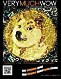 Very Much Wow | The Dogecoin Magazine: May 2014 | Issue 1 (Volume 1) by Birdie Jaworski (2014-04-18)