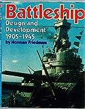 Battleship Design and Development, 1905-1945, Norman Friedman, 0831707003