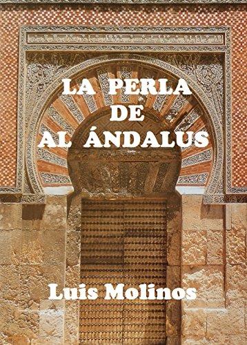 LA PERLA DE AL ÁNDALUS (Spanish Edition) by [Molinos, Luis]