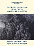 The Land of Canaan: Arab, Frank, Mameluke and Turk