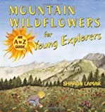 Mountain Wildflowers for Young Explorers, Sharon Lamar, 0878425780