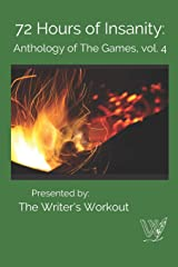72 Hours of Insanity: Anthology of the Games: Volume 4 Paperback
