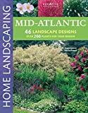 best patio plants design ideas Mid-Atlantic Home Landscaping, 3rd Edition (Creative Homeowner) 400+ Color Photos & Drawings, 200 Plants, & 46 Outdoor Design Concepts to Make Your Landscape More Attractive & Functional