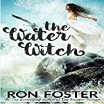 The Water Witch: Squonk Tales Book 1 | Ron Foster