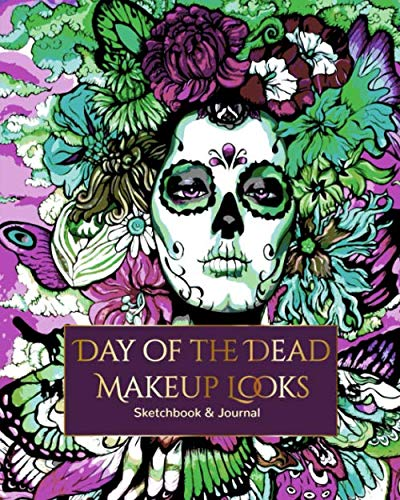 Sugar Skull Makeup Face Charts: A Face Chart Make Up Planner to Practice Your Halloween Day of the Dead Dia de los Muertos Make-up Looks