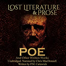 Poe: Lost Literature & Prose Audiobook by P. M. Cartawick Narrated by Connalot