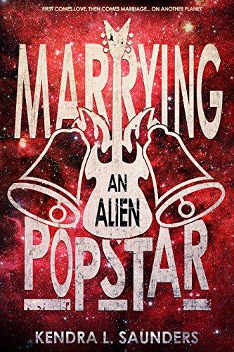 Marrying an Alien Pop Star (The Alien Pop Star Series Book 3)