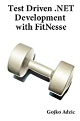 Test Driven .NET Development with FitNesse Paperback