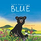 Baby Bear Sees Blue, Ashley Wolff, 1442413069