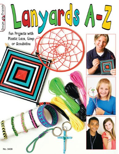 Lanyards A-Z: Fun Projects with Plastic Lace, Gimp or Scoubidou