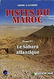 Pistes du Maroc à travers l'histoire : Tome 6, Le Sahara atlantique