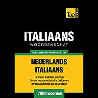 Thematische woordenschat Nederlands-Italiaans - 7000 woorden