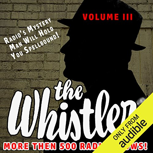 The Whistler - More Than 500 Radio Shows!, Volume 3