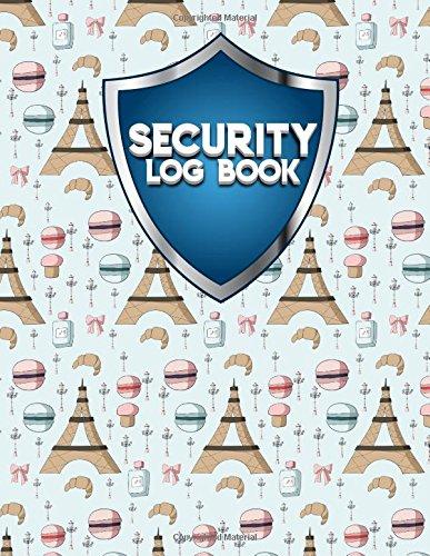Read Online Security Log Book: Security Incident Log Book, Security Log Book Format, Security Log In, Security Login (Volume 15) PDF