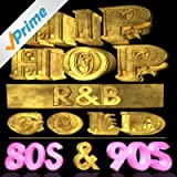 Hip Hop R&B Gold 80s & 90s