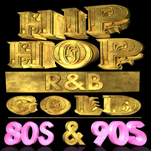 Hip Hop R&B Gold 80s & 90s
