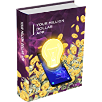 Your Million Dollar App: How to create a great app easily (English Edition)