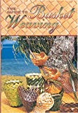 The Guide to Basket Weaving: Creative Weaving with Coconut Palms