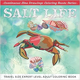 Amazon Salt Life Travel Size Expert Level Adult Coloring Book Continuous Line Drawings Books Series Volume 5 9781535391962 Yury