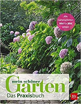 Mein Schöner Garten: Das Praxisbuch: Amazon.de: Mein Schöner Garten: Bücher