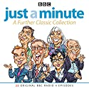 Just A Minute: A Further Classic Collection: 22 archive episodes of the much-loved BBC radio comedy game Radio/TV Program by  BBC Audio Narrated by Nicholas Parsons
