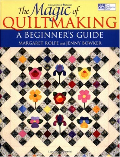 Download The Magic of Quiltmaking: A Beginners Guide pdf