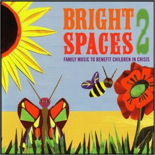 Bright Spaces   Family Music To Benefit Children In Crisis  Vol  2