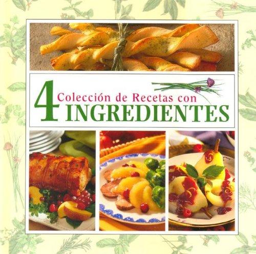 Coleccion De Recetas Con 4 Ingredientes (Spanish Edition)