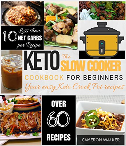 KETO SLOW COOKER COOKBOOK: Keto slow cooker cookbook for beginners - YOUR EASY KETO CROCK POT RECIPES (Keto Crockpot) cover