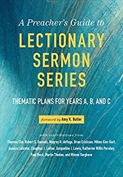 A preachers guide to lectionary sermon series thematic plans for a preachers guide to lectionary sermon series thematic plans for years a b and c kindle edition by amy k butler religion spirituality kindle ebooks fandeluxe Images