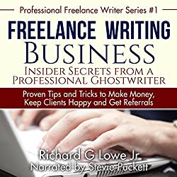 Freelance Writing Business: Insider Secrets from a Professional Ghostwriter
