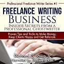 Freelance Writing Business: Insider Secrets from a Professional Ghostwriter: Proven Tips and Tricks Every Author Needs to Know About Freelance Writing Audiobook by Richard Lowe Jr Narrated by Stevie Puckett
